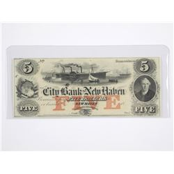 City Bank of New Haven 5 Dollars. 1800's, UNC.