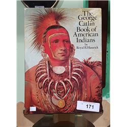 THE GEORGE CATLIN BOOK OF AMERICAN INDIANS HARD COVER BOOK