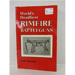 """WORLD'S DEADLIEST RIMFIRE BATTLEGUNS"" BOOK"