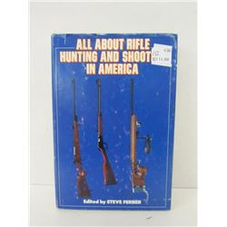 """""""ALL ABOUT RIFLE HUNTING AND SHOOTING IN AMERICA"""""""