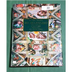"MICHELANGELO ""THE COMPLETE SCULPTURE, PAINTING, ARCHITECTURE"" BY WILLIAM E. WALLACE"