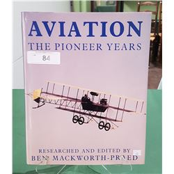 AVIATION THE PIONEER YEARS LARGE HARDCOVER BOOK