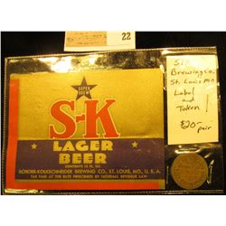 """S-K Lager Beer"" Label and Token, early 1900 era."