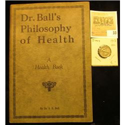 "1927 ""Dr. Ball's Philosphy of Health A Health Book"", by Dr. S. E. Ball; & a 1913 Italian 20 centimes"