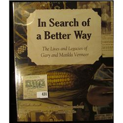 """""""In Search of a Better Way The Lives and Legacies of Gary and Matilda Vermeer"""", by Carol Van Klompen"""