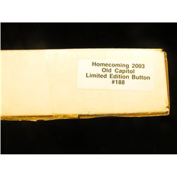 """Original in box """"Homecoming 2003 Old Capitol Limited Edition Button #188 of 250"""" in original box of"""