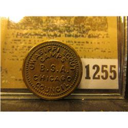 "1255 _ ""OWASIPPI SCOUT/CAMPS/B.S.A./CHICAGO/COUNCIL,"" ""GOOD FOR/5¢/IN TRADE"", Br., rd., Similar to T"