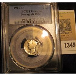 1349 _ 1916 D Mercury Dime PCGS Genuine Damage-G Details, a couple of minor rim dings. A Rare specim