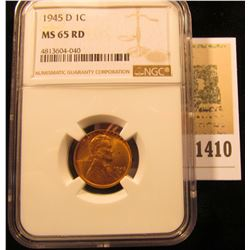 1410 _ 1945D Lincoln Cent NGC Slabbed MS65 Red.