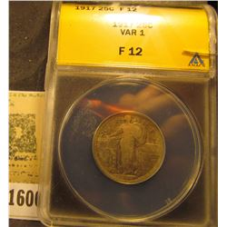 1600 _ 1917 P Standing Liberty Quarter, ANACS slabbed Var 1 F12. A nice scarce issue. Small crack in