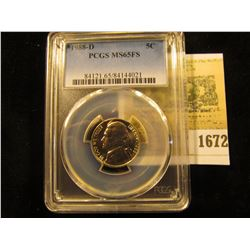 1672 _ 1988 D Jefferson Nickel PCGS slabbed MS65FS.