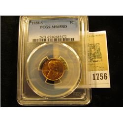1756 _ 1938 S Lincoln Cent, PCGS slabbed MS65RD