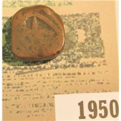 1950 _ 18th or early 19th Century India Dump Coin with Star design, Square bar shape.