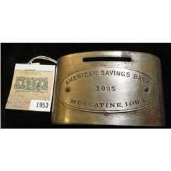 "1953 _ Old Metal Bank (no key) ""American Savings Bank 1085 Muscatine, Iowa""."