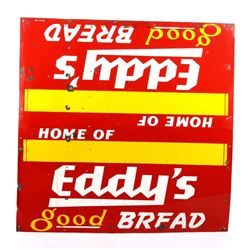 Vintage Home of Eddy's Good Bread Advertising Sign