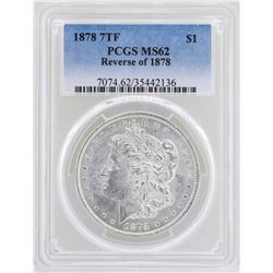 1878 7TF Reverse of 1878 $1 Morgan Silver Dollar Coin PCGS MS62
