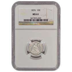 1876 Seated Liberty Dime NGC MS61