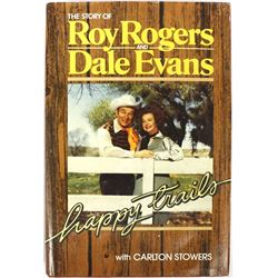 The Story of Roy Rogers & Dale Evans Happy Trails