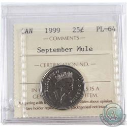 1999 September Mule 25-cent ICCS Certified PL-64 (hole punch in the holder)
