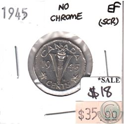 1945 Canada No Chrome Variety 5-cents Extra Fine (EF-40) scratched