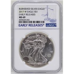2017-W $1 Burnished American Silver Eagle Coin NGC MS69 Early Releases