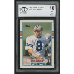 1989 Topps Traded #70T Troy Aikman RC (BCCG 10)