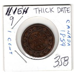 1859 LARGE CENT *HIGH 9 THICK DATE*