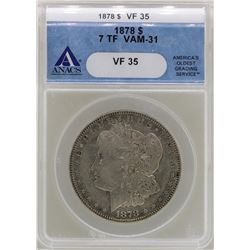 1878 7TF $1 Morgan Silver Dollar Coin ANACS VF35 VAM-31