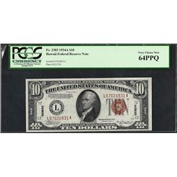 1934A $10 Hawaii Federal Reserve WWII Emergency Note PCGS Very Choice New 64PPQ