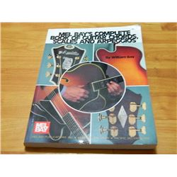 BOOK - MEL BAY'S COMPLETE BOOK OF OF GUITAR CHORDS, SCALES & ARPEGGIOS