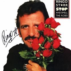 "Ringo Starr ""Stop And Smell The Roses"""