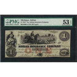 1853 $1 The Adrian Insurance Company Obsolete Note PMG About Uncirculated 53EPQ