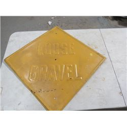 """ROAD SIGN (LOOSE GRAVEL) *24"""" X24"""", PAINTED*"""
