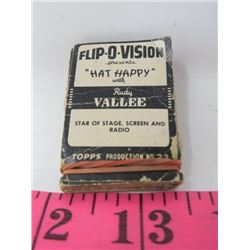 FLIP-O-VISION (STARRING RUDY VALLEE 'HAT HAPPY') *TOPPS PRODUCTION #22*