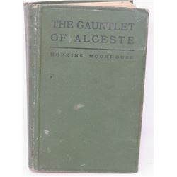 THE GAUNTLET OF ALCESTE (BY HOPKINS MOORHOUSE, 1921)