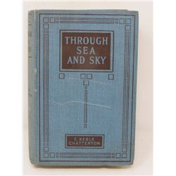 """THROUGH SEA AND SKY"""" (BY E. KEBLE CHATTERTON) *1931*"""