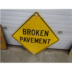 "METAL SIGN (BROKEN PAVEMENT) *30"" X 30"""