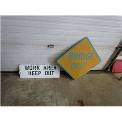 "2 SIGNS (METAL) *BRIDGE OUT 24""X24"" & WORK AREA 'KEEP OUT' 28""X10""*"