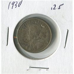 TWENTY FIVE CENT COIN ( CANADIAN ) *1930*