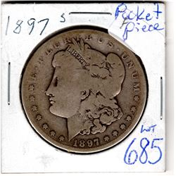 1897 S MORGAN DOLLAR (LOOKS LIKE A POCKET PIECE)