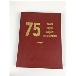 LOCAL HISTORY BOOK (75 YEARS OF SPORT AND CULTURE) *LLOYDMINSTER*