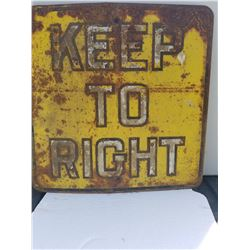 HEAVY STEEL EMBOSSED ROAD SIGNS (1940'S) *KEEP TO RIGHT* (2' X 2')