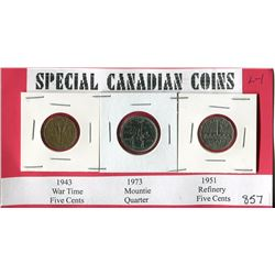 LOT OF 3 SPECIAL CANADIAN COINS (1943 WARTIME NICKLE, 1973 MOUNTIE QUARTER, 1951 REFINERY NICKLE)
