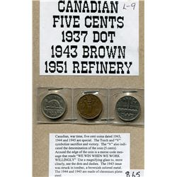 LOT OF 3 SPECIAL FIVE CENT COINS (1937 DOT, 1943 BROWN, 1951 REFINERY) *CANADA*