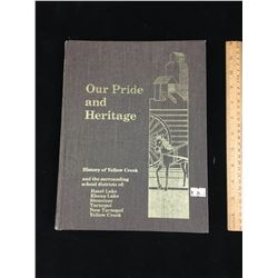 LOCAL HISTORY BOOK (OUR PRIDE OUR HERITAGE)  *YELLOW CREEK SASK*