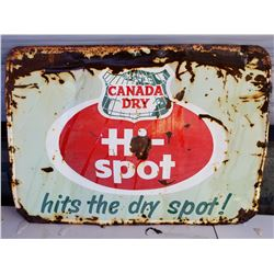 "CANADA DRY HI SPOT SIGN (DATED 1960) *28"" X 20""*"