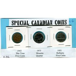 LOT OF SPECIAL CANADIAN COINS ( 1943 VICTORY NICKLE, 1973 MOUNTIE QUARTER, 1952 REFINERY NICKLE)