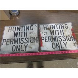 LOT OF 2 METAL SIGNS (HUNTING WITH PERMISSION ONLY)