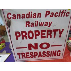 "CANADIAN PACIFIC RAILWAY SIGN (NO TRESPASSING) *24"" X 23.5""*"
