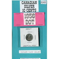 ONE TEN CENT COIN (CANADIAN) *1956 DOT* (SILVER)